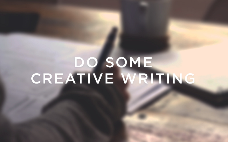 Creativity routine 3: Do some creative writing