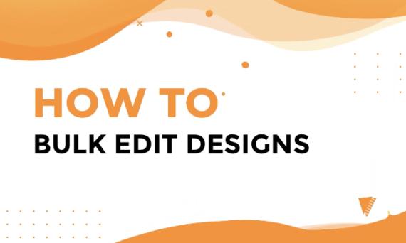 Designmaker Bulk Edit